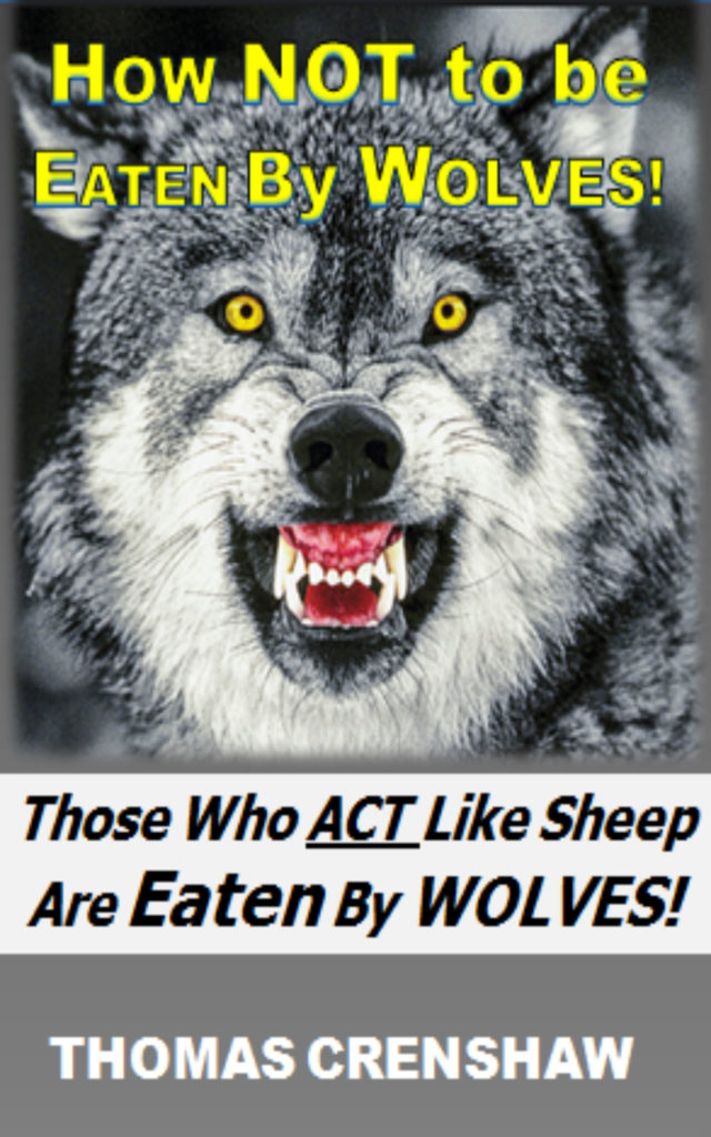 Those Who Act Like Sheep Are Eaten By Wolves